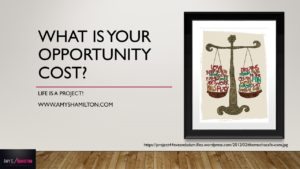 Opportunity-costs-300x169 What is your opportunity cost?